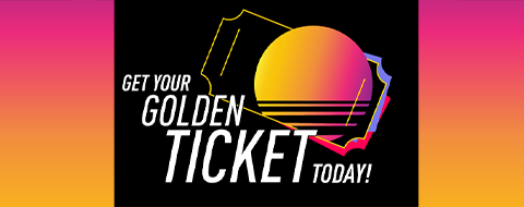 Welcome to the Golden Ticket